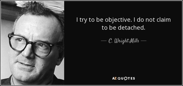 quote-i-try-to-be-objective-i-do-not-claim-to-be-detached-c-wright-mills-86-89-43